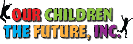 OUR CHILDREN THE FUTURE, INC